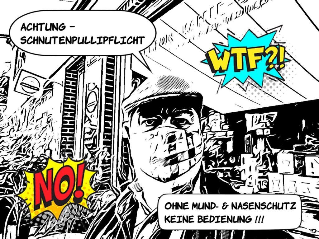 OHNE Mund- und Nasenschutz - KEINE Bedienung !!!